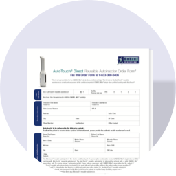 Download the AutoTouch® Direct Order Form to have your AutoTouch® autoinjector shipped directly to patients